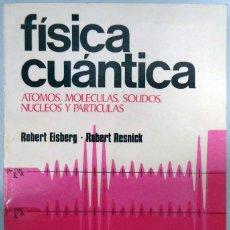 Libros de segunda mano de Ciencias: ROBERT EISBERG / ROBERT RESNICK - FÍSICA CUÁNTICA. LIMUSA, 1988.. Lote 183312011