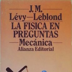 Libros de segunda mano de Ciencias: LA FÍSICA EN PREGUNTAS I: MECÁNICA - JEAN-MARC LÉVY-LEBLOND. Lote 141719762