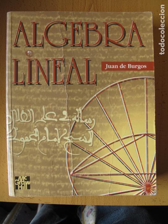 ALGEBRA LINEAL.- JUAN DE BURGOS.- EDICIONES MC GRAW HILL.1993 (Libros de Segunda Mano - Ciencias, Manuales y Oficios - Física, Química y Matemáticas)