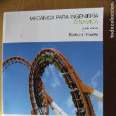 Libros de segunda mano de Ciencias: MECÁNICA PARA INGENIERÍA DINÁMICA.- BEDFORD / FOWLER.-- 5ª EDICIÓN. PEARSON PRENTICE HALL. 2008. Lote 141817538