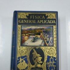 Libros de segunda mano de Ciencias: FÍSICA GENERAL APLICADA. - FRANCISCO F. SINTES OLIVES. EDITORIAL RAMON SOPENA. 1940. TDKLT. Lote 142076714