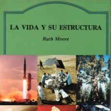 Libros de segunda mano: RUTH MOORE : LA VIDA Y SU ESTRUCTURA (LABOR, 1966). Lote 142077590