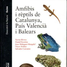 Libros de segunda mano: AMFIBIS I RÈPTILS DE CATALUNYA, PAÍS VALENCIÀ I BALEARS (LYNX, 2011). Lote 142078818