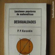 Libros de segunda mano de Ciencias: DESIGUALDADES.- P.P. KOROVKIN.- EDIRTORIAL MIR. MOSCÚ. 1974. Lote 142104950