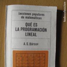 Libros de segunda mano de Ciencias: QUÉ ES LA PROGRAMACIÓN LINEAL.- A.S.BÁRSOV.- EDITORIAL MIR. MOSCÚ. 1977. Lote 142107046