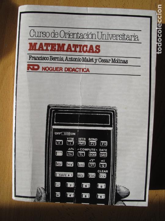 MATEMÁTICAS.- C.O.U.- F. BERNIS., A. MALET , C. MOLINA. EDITORIAL NOGUER. 1985. (Libros de Segunda Mano - Ciencias, Manuales y Oficios - Física, Química y Matemáticas)