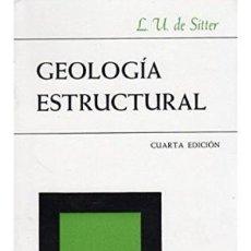 Libros de segunda mano: GEOLOGÍA ESTRUCTURAL / L. U. DE SITTER / NUEVO. Lote 142115742