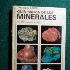 Libros de segunda mano: GUIA BASICA DE LOS MINERALES JAROSLAV BAUER. Lote 142144366