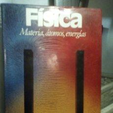 Libros de segunda mano de Ciencias: FÍSICA. MATERIA, ÁTOMOS Y ENERGÍA. Lote 142274294
