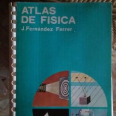 Libros de segunda mano de Ciencias: ATLAS DE FISICA. J. FERNANDEZ FERRER. EDICIONES JOVER.. Lote 142324034