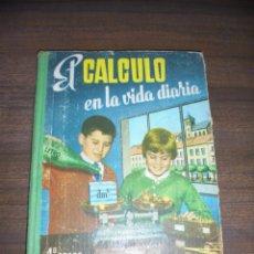 Libros de segunda mano de Ciencias: EL CALCULO EN LA VIDA DIARIA. S. M. 4º GRADO. INGRESO EN EL BACHILLERATO. EDICIONES S. M. 1962.. Lote 142405434