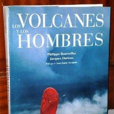Libros de segunda mano: LOS VOLCANES Y LOS HOMBRES POR BOURSEILLER Y DURIEUX DE ED. LUNWERG EN BARCELONA 2001. Lote 142495070