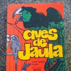 Libros de segunda mano: AVES DE JAULA -- VICENTE CREMADES - EDICIONES RODEGAR 1972 --. Lote 142512870