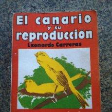 Libros de segunda mano: EL CANARIO Y SU REPRODUCCION -- LEONARDO CARRERAS -- EDITORIAL SINTES 1970 --. Lote 142514034