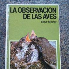 Libros de segunda mano: LA OBSERVACION DE LAS AVES -- STEVE MADGE -- GUIAS FONTALBA 1980 --. Lote 142527646