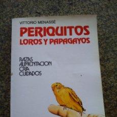 Libros de segunda mano: PERIQUITOS, LOROS Y PAPAGAYOS -- VITTORIO MENASSE -- VECCHI 1980 --. Lote 142527846