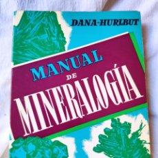 Libros de segunda mano: MANUAL MINERALOGIA ED. REVERTE S.A. - 1960 - 2ª EDICION. Lote 142664610