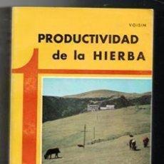 Libros de segunda mano: PRODUCTIVIDAD DE LA HIERBA, VOISIN. Lote 178036804