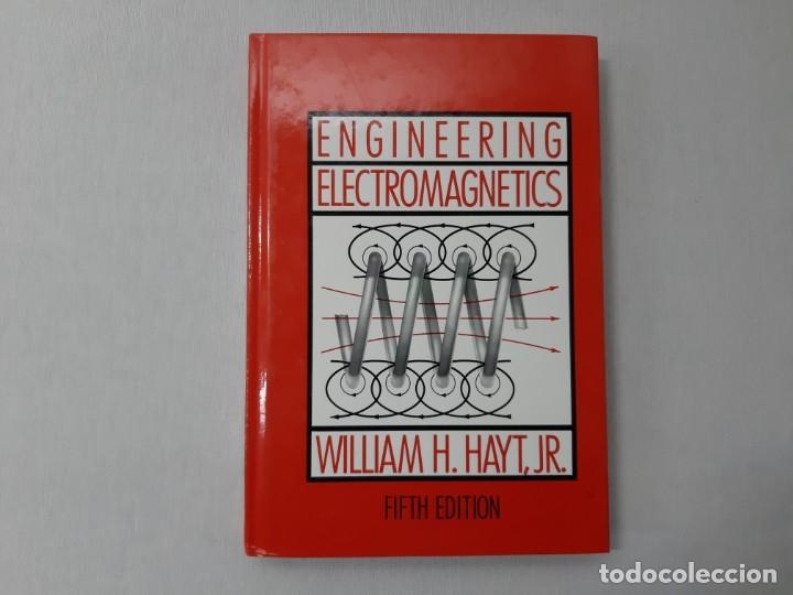ENGINEERING ELECTROMAGNETICS (ELECTRICAL & ELECTRONIC ENGINEERING S.) - WILLIAM H. HAYT (Libros de Segunda Mano - Ciencias, Manuales y Oficios - Física, Química y Matemáticas)