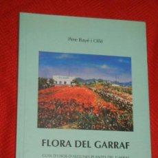 Libros de segunda mano: FLORA DEL GARRAF. GUIA D'USOS D'ALGUNES PLANTES DEL GARRAF, DE PERE BAYE I OLLE 2002. Lote 142969722