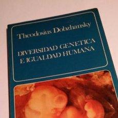 Libros de segunda mano: DIVERSIDAD GENETICA E IGUALDAD HUMANA (DOBZHANSKY). Lote 143009038