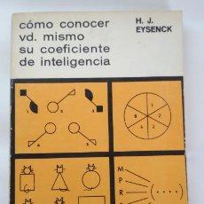 Libros de segunda mano de Ciencias: COMO CONOCER VD MISMO SU COEFICIENTE DE INTELIGENCIA, H. J. EYSENCK, IBERICO EUROPEA. Lote 143011778