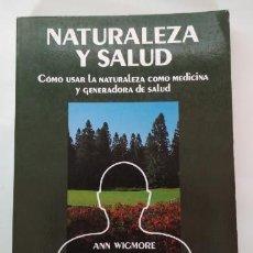 Libros de segunda mano: NATURALEZA Y SALUD, ANN WIGMORE, PLUS VITAE EDAF 1982, LIBRO. Lote 143016130