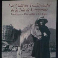 Libros de segunda mano: LOS CULTIVOS TRADICIONALES DE LA ISLA DE LANZAROTE - CANARIAS. Lote 143024602