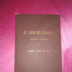 Libros de segunda mano: EL CAÑON DEL COLORADO EUGENIO VUETO RUI 1943 UNIVERSIDAD DE OVIEDO. Lote 143054518