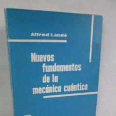 Livres d'occasion: NUEVOS FUNDAMENTOS DE LA MECANICA CUANTICA. ALFRED LANDE. EDITORIAL TECNOS 1968. VER FOTOS. Lote 143061490