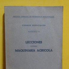 Libros de segunda mano de Ciencias: ESCUELA ESPECIAL INGENIEROS INDUSTRIALES LECCIONES SOBRE MAQUINARIA AGRICOLA CURSO 1943/44. Lote 143092454