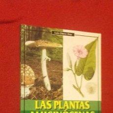 Libros de segunda mano: LAS PLANTAS ALUCINOGENAS - LUIS OTERO - ED. PAIDOTRIBO . RUSTICA. Lote 143113198