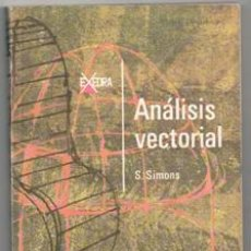 Libros de segunda mano de Ciencias: ANÁLISIS VECTORIAL. S. SIMONS. Lote 143116073