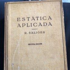 Libros de segunda mano de Ciencias: ESTÁTICA APLICADA. RUDOLF SALIGER. EDIT. LABOR. 1946. Lote 143153297