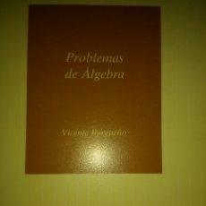 Libros de segunda mano de Ciencias: PROBLEMAS DE ÁLGEBRA. VICENTE BARGUEÑO. CUADERNOD DE LA UNED. C.U. 132. UNIVERSIDAD NACIONAL DE EDUC. Lote 143171620