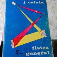 Libros de segunda mano de Ciencias: J. CATALA FISICA GENERAL 5º EDICION. Lote 143183214