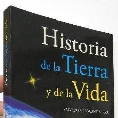 Libros de segunda mano: HISTORIA DE LA TIERRA Y DE LA VIDA - SALVADOR REGUANT SERRA. Lote 143269778