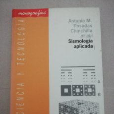 Libros de segunda mano: SISMOLOGIA APLICADA POSADAS CHINCHILLA,. Lote 143328490