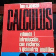 Libros de segunda mano de Ciencias: CALCULUS-VOL. 1-INTROD. CON VECTORES Y GEOMETRIA ANALITICA-TOM M. APOSTOL-REVERTE-1965. Lote 143541098