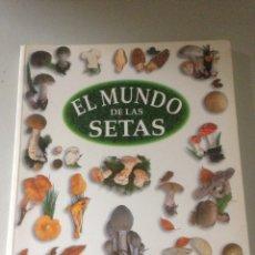 Libros de segunda mano: EL MUNDO DE LAS SETAS. Lote 143644478