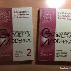 Libros de segunda mano de Ciencias: GEOMETRIA MODERNA. 2 TOMOS.DUBROVIN FOMENKO. EDITORIAL URSS. ANTIGUA MIR. Lote 143644761