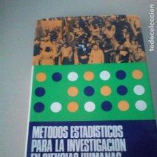 Libros de segunda mano: METODOS ESTADISTICOS PARA LA INVESTIGACION DE LAS CIENCIAS HUMANAS - JOSE DOMENECH MASSONS. Lote 143770090
