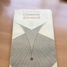 Libros de segunda mano de Ciencias: GEOMETRIA DIFERENCIAL. POGORELOV. EDITORIAL MIR MOSCU. Lote 143871294