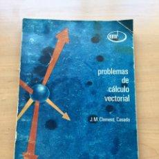 Libros de segunda mano de Ciencias: PROBLEMAS DE CALCULO VECTORIAL. CLEMENT CASADO. Lote 143875088