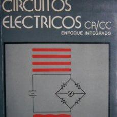 Libros de segunda mano de Ciencias: CIRCUITOS ELECTRICOS CA CC ENFOQUE INTEGRADO CHARLES HUBERT MCGRAW HILL 1985 . Lote 143886518