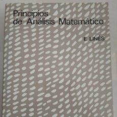 Libros de segunda mano de Ciencias: PRINCIPIOS DE ANÁLISIS MATEMÁTICO/E.LINES. Lote 143940080