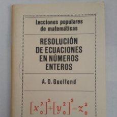Libros de segunda mano de Ciencias: RESOLUCIÓN DE ECUACIONES EN NÚMEROS ENTEROS/GUELFOND. Lote 143940626