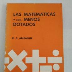 Libros de segunda mano de Ciencias: LAS MATEMÁTICAS Y LOS MENOS DOTADOS/. Lote 143940713