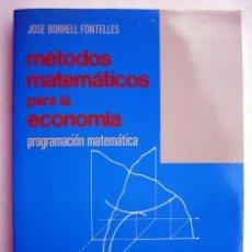 Libros de segunda mano de Ciencias: MÉTODOS MATEMÁTICOS PARA LA ECONOMÍA. PROGRAMACIÓN MATEMÁTICA, DE JOSÉ BORRELL FONTELLES. Lote 143941926