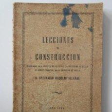 Libros de segunda mano: LECCIONES DE CONSTRUCCION. EXPLICADAS EN LA ESCUELA DE CAPATACES Y FACULTATIVOS DE MINAS DE MIERES (. Lote 144088918